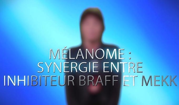 Mélanome : synergie entre inhibiteurs de BRAFF et MEK